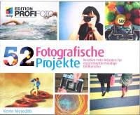 Fotobuch 52 Fotografische Projekte für Fotografen und Fotoamateure auch als Geschenk