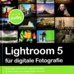 Lightroom 5 für digitale Fotografie – Buchrezension