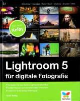 Lightroom 5 für digitale Fotografie Scott Kelby