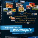 Digitale Fotopraxis Reisefotografie – *buchrezension