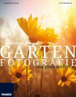 Garten Fotografie mal ganz anders Buch Rezension fotowissen.eu