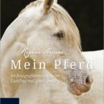Mein Pferd – Pferdefotografie Buchrezension