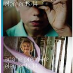 Adobe Photoshop Elements 14 & Premiere Elements 14 – Aktion