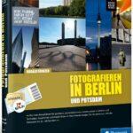 Fotografieren in Berlin und Potsdam – Rheinwerk – Buchrezension