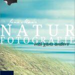 Naturfotografie mal ganz anders - Jana Mänz - Franzis Verlag