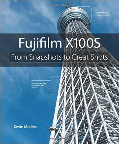 Fujifilm X100S:From Snapshots to Great Shots (Englisch) Taschenbuch