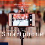 Fotografieren mit dem Smartphone – Buchrezension