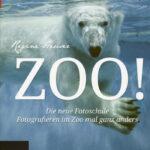 Zoo! Fotografieren im Zoo – Buchrezension
