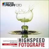 Highspeed Fotografie – 3. Auflage