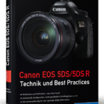 Buchrezension: Canon EOS 5DS R Technik und Best Practices