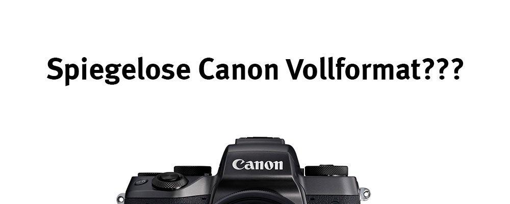 Spiegellose Canon Vollformatkamera mit EF-Mount – *Meinung