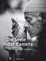David duChemin: Die Seele der Kamera ... und die Rolle des Fotografen. dpunkt.verlag