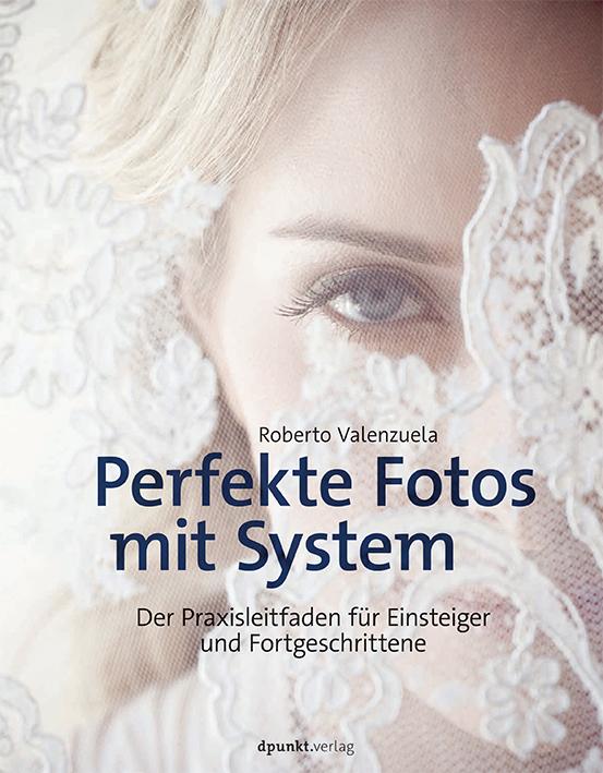 Perfekte Fotos mit System - Buchrezension