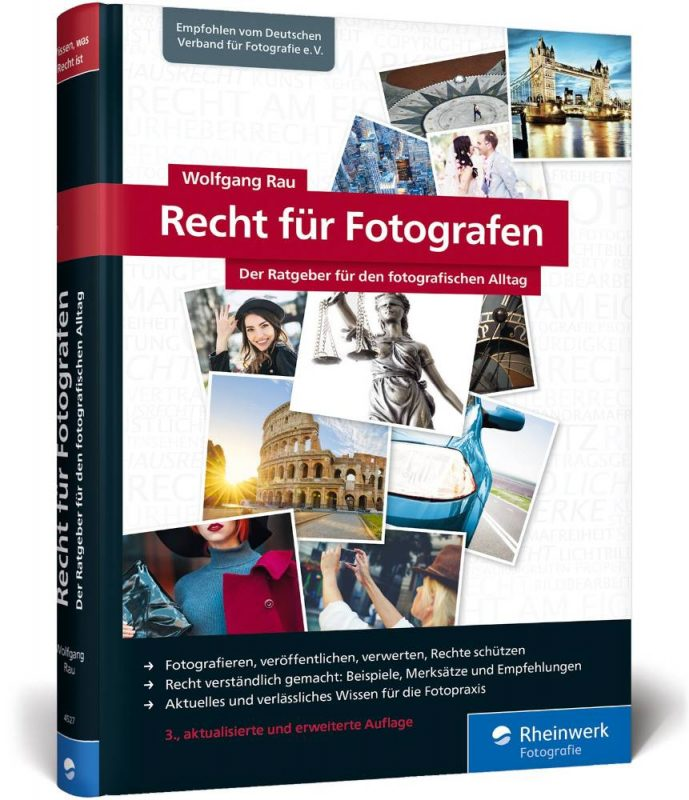 Recht für Fotografen - Der Ratgeber für den fotografischen Alltag - Rheinwerk Verlag - Wolfgang Rau