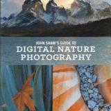 John Shaw's Guide to Digital Nature Photography – Buchrezension