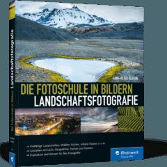 Landschaftsfotografie – Die Fotoschule in Bildern – *Buchrezension