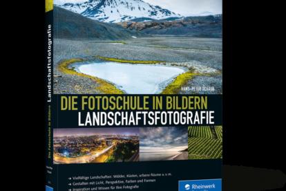 Landschaftsfotografie Die Fotoschule in Bildern