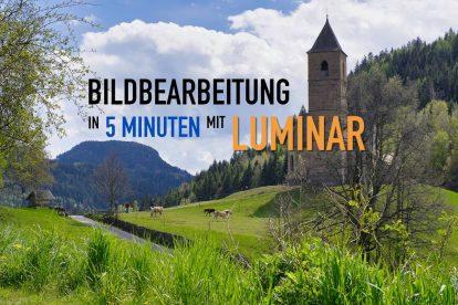 Bildbearbeitung in 5 Minuten mit Luminar 3