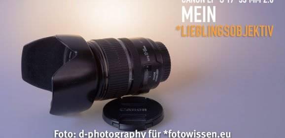 Canon EF-S 17-55mm 2,8 IS USM – Mein *Lieblingsobjektiv