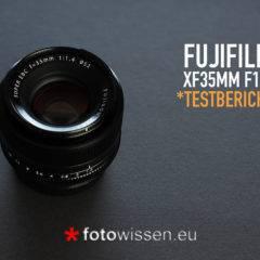 Test Fujifilm XF35mm F1.4 R – Mein Lieblingsobjektiv