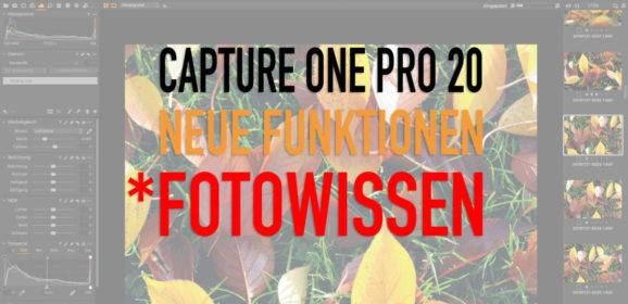 Capture One 20 – Neue Version – Neue Funktionen – Upgrade?