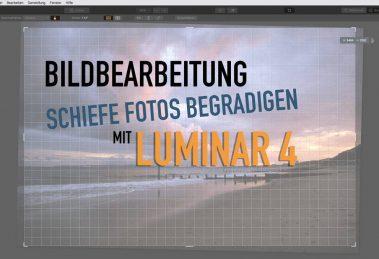 Schiefe Fotos begradigen mit der Bildbearbeitung Luminar 4