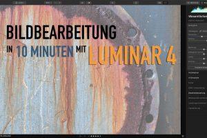 Video-Tutorial Luminar 4 Bildbearbeitung in 10 Minuten