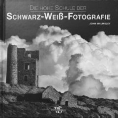 Die hohe Schule der Schwarz-Weiß-Fotografie – *buchrezension