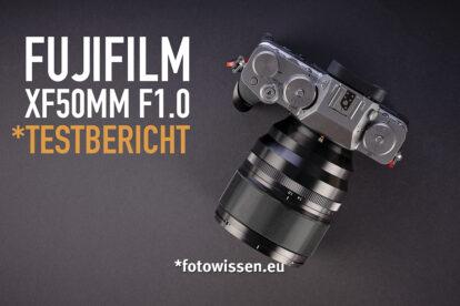 *fotowissen Test Fujifilm XF50mm F1.0 R WR