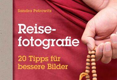 Reisefotografie 20 Tipps für bessere Bilder - Sandra Petrowitz - dpunkt Verlag